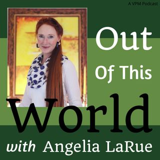 Out of This World with Angelia LaRue