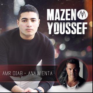 Amr Diab - Ana W Enta (Cover By Mazen Youssef) عمرو دياب - أنا وإنت - موسيقى