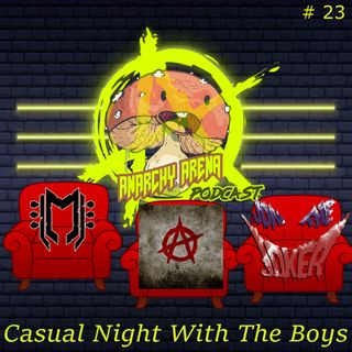 Episode 23: A Casual Night With The Boys