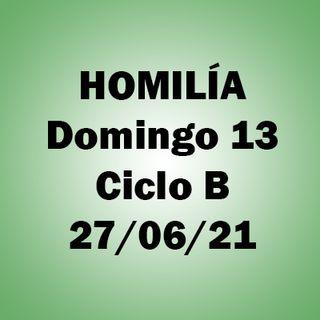 Homilía. Domingo XIII. 20 junio 2021. P. A.
