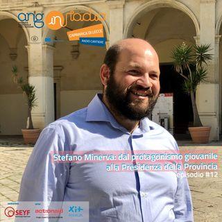 ANG inRadio - Radio Cantiere #12 - Stefano Minerva: dal protagonismo giovanile alla Presidenza della Provincia
