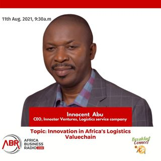 Innovation in Africa's Logistics Value chain - Innocent Abu