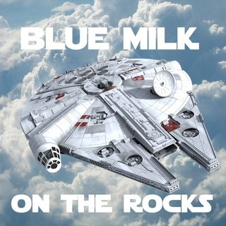 Episode 1 - Intro to Blue Milk on the Rocks, SW Celebration and Solo