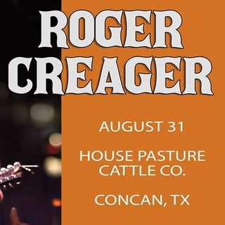 Roger Creager at House Pasture