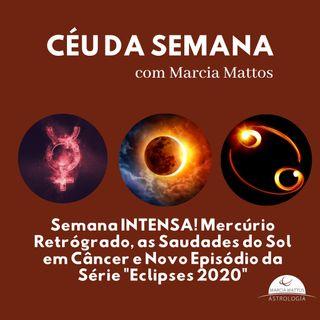 """Céu da Semana de 15 a 21/06: Mercúrio Ret., as Saudades do Sol em Câncer e Novo Episódio da Série """"Eclipses 2020"""""""