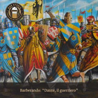 Barberando - Dante, il guerriero