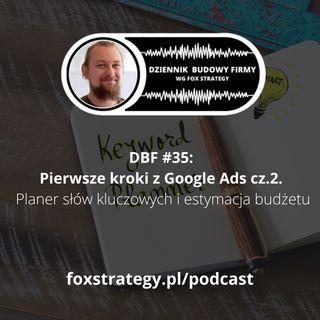 DBF #35: Pierwsze kroki z Google Ads. cz. 2 - Planer słów kluczowych i estymacja budżetu [MARKETING]