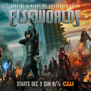 Episode 9- Elseworlds