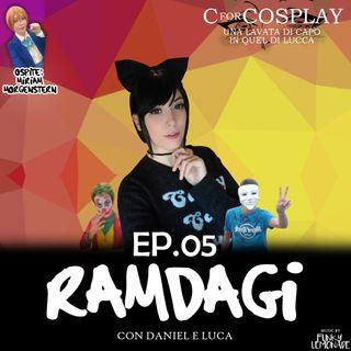 """I RAMDAGI - """"C for Cosplay - Una lavata di capo in quel di Lucca"""""""