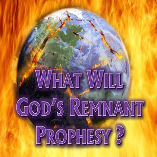# 43 - What God's Remnant Will Prophesy