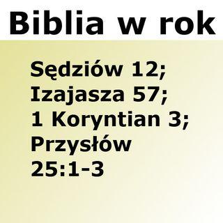 233 - Sędziów 12, Izajasza 57, 1 Koryntian 3, Przysłów 25:1-3