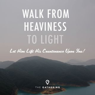 Walk from Heaviness to Light