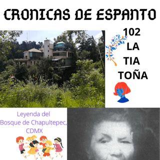 Crónicas de Espanto 102. La Tia Toña.