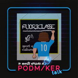 Podmaker Talk presenta: Fuoriclasse Podcast.