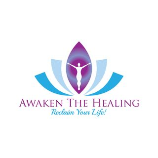 Awaken The Healing ~ Reclaim Your Life!
