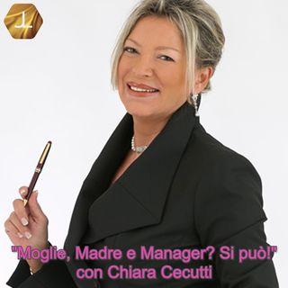 """""""Moglie, Madre e Manager? Si può!"""" con Chiara Cecutti - seconda parte   🎧🇮🇹"""