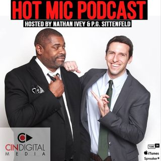Ep 13 | Just Cookin, Jussie's Justice, Zion vs Nike , Mueller Predictions | Hot Mic Podcast | CinDigital Media