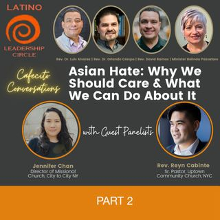 Asian Hate: Why We Should Care and What We Can Do About it - PART 2