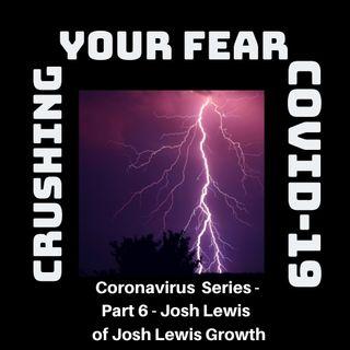 Coronavirus Part 6 – Josh Lewis