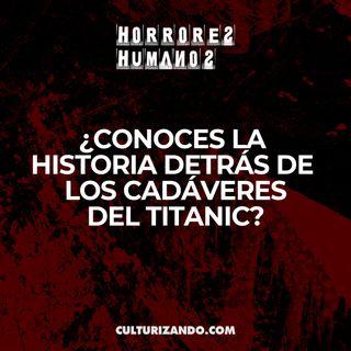 ¿Conoces la historia sobre los cadáveres del Titanic? • Culturizando