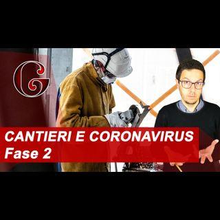 CANTIERI EDILI E CORONAVIRUS: la Fase 2 e il Protocollo di Sicurezza per il COVID-19