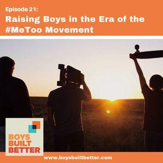BBB 021: Raising Boys in an Era of #MeToo