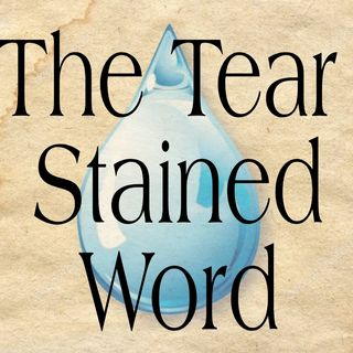 The Tear Stained Word