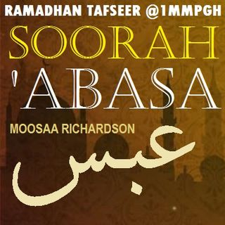 Tafseer of Soorah 'Abasa Part 6: Verses 18-19