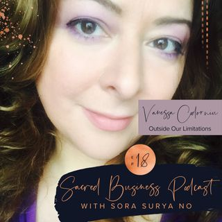 Ep 18: Outside Our Limitations with Vanessa Codorniu