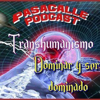 15 - Engaño Transhumanista - EP 15 - Dominar y ser dominado