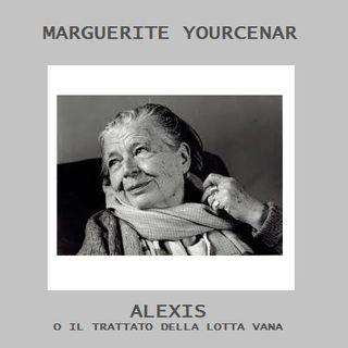M. Yourcenar - Alexis o il trattato della lotta vana