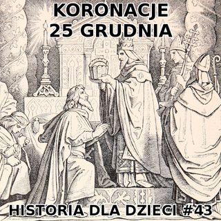 43 - Koronacje 25 grudnia