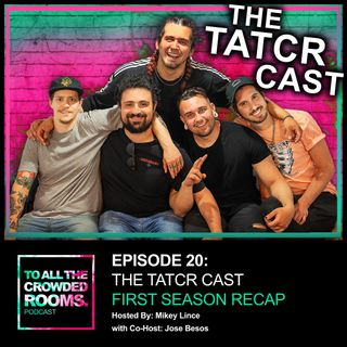 Episode 20: The TATCR Cast • First Season Recap