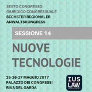 Sessione 14 - Nuove Tecnologie - VI Congresso Giuridico Distrettuale Rovereto - Trento - Bolzano