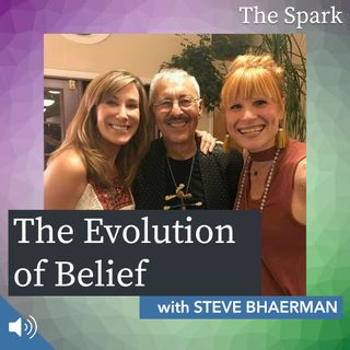 The Spark 031: The Evolution of Belief with Steve Bhaerman