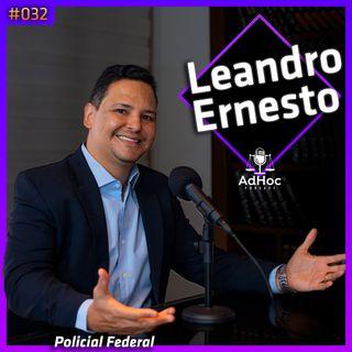 Leandro Ernesto Policial Federal - AdHoc Podcast #032