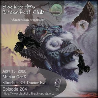 Mutant GenX Slimebots of Doctor Evil - Blackbird9 Podcast