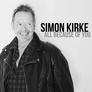 Simon Kirke All Because Of You