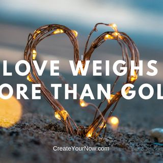 1438 Love Weighs More Than Gold