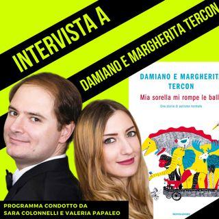 Intervista a Damiano e Margherita Tercon + La voce della psicologa Martina Patruno
