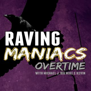 Raving Maniacs Overtime Episode 1.1