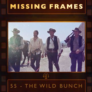 Episode 55 - The Wild Bunch