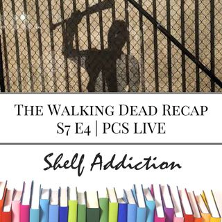 Ep 45: The Walking Dead Recap S7 E4 | PCS LIVE