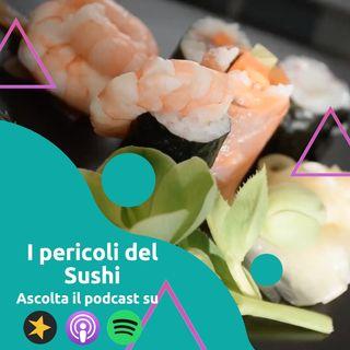 Mangiare sushi è pericoloso?