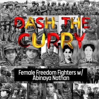 S1E6 Female Freedom Fighters with Abinaya Nathan