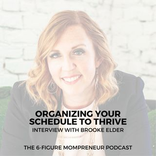 Organizing your schedule to thrive with Brooke Elder