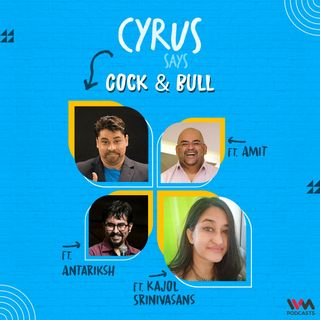 Cock & Bull feat. Kajol Srinivasan, Amit and Antariksh