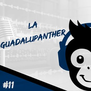Episodio 11 - La Guadalupanther