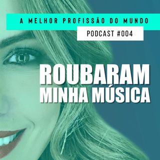 004 - ROUBARAM MINHA MÚSICA