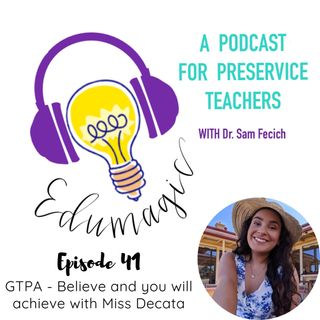 Believe and you will achieve the GTPA with Rene DeCata E41